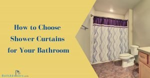 How to Choose Shower Curtains